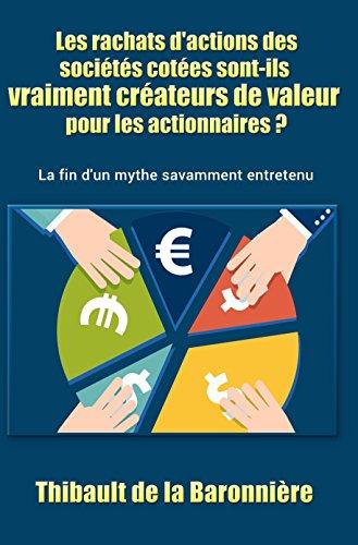 Couverture du livre Les rachats d'actions des sociétés cotées sont-ils vraiment créateurs de valeur pour les actionnaires ?: La fin d'un mythe savamment entretenu
