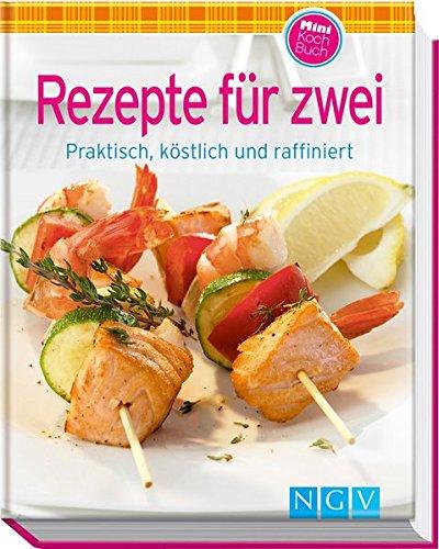 Rezepte für Zwei (Minikochbuch): Praktisch, köstlich und raffiniert