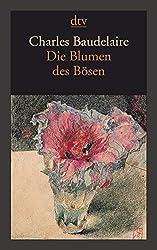 Die Blumen des Bösen / Les Fleurs du Mal. Vollständige zweisprachige Ausgabe Deutsch / Französisch.