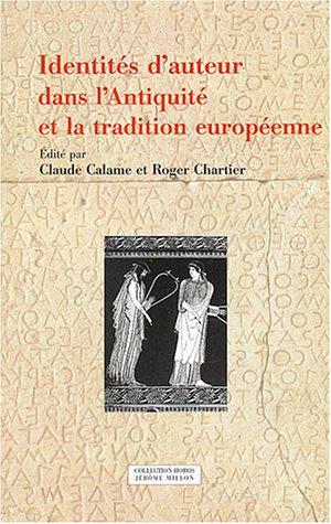 Identités d'auteur dans l'Antiquité et la tradition européenne par Claude Calame, Roger Chartier, Collectif