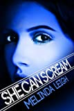 She Can Scream (She Can Series) by Melinda Leigh