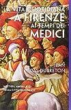 La vita quotidiana a Firenze ai tempi dei Medici