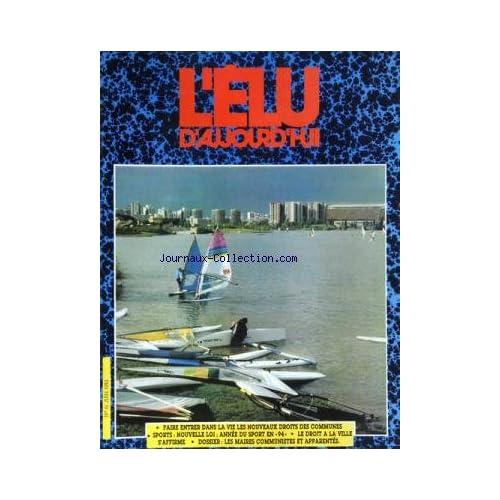 ELU D'AUJOURD'HUI (L') [No 61] du 01/06/1983 - FAIRE ENTRER DANS LA VIE LES NOUVEAUX DROITS DES COMMUNES - SPORTS - NOUVELLE LOI - LE DROIT A LA VILLE S'AFFIRME - LES MAIRES COMMUNISTES ET APPARENTES