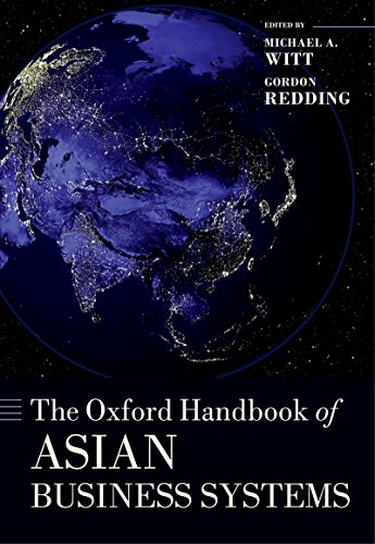 The Oxford Handbook of Asian Business Systems (Oxford Handbooks)