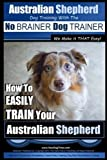 Australian Shepherd Dog Training with the ~ No - Best Reviews Guide