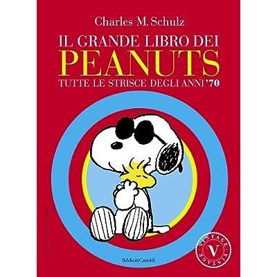 Peanuts. Tutte Le Strisce Degli Anni '70