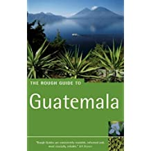 The Rough Guide to Guatemala - Edition 3