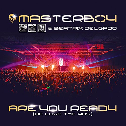 Masterboy & Beatrix Delgado - Are You Ready (We Love The 90s)