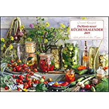 DuMonts neuer Küchenkalender 2019 - Broschürenkalender - mit Rezepten und Gedichten - Format 42 x 29 cm: Liebe geht durch den Magen
