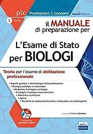 Il manuale di preparazione per l'esame di Stato per biologi. Teoria per l'esame di abilitazione profes
