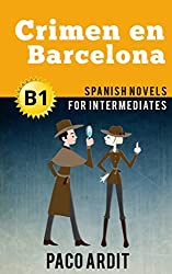 Spanish Novels: Crimen en Barcelona (Short Stories for Intermediates B1)