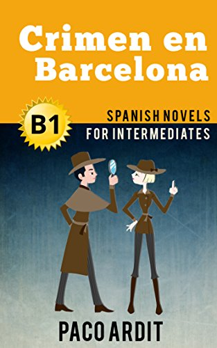 Spanish Novels: Crimen en Barcelona (Short Stories for Intermediates B1) por Paco Ardit