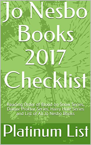 Jo Nesbo Books 2017 Checklist: Reading Order of Blood on Snow Series, Doktor Proktor Series, Harry Hole Series and List of All Jo Nesbo Books