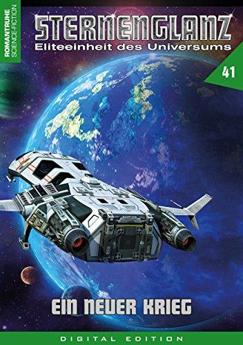 STERNENGLANZ – Eliteeinheit des Universums 41: Ein neuer Krieg