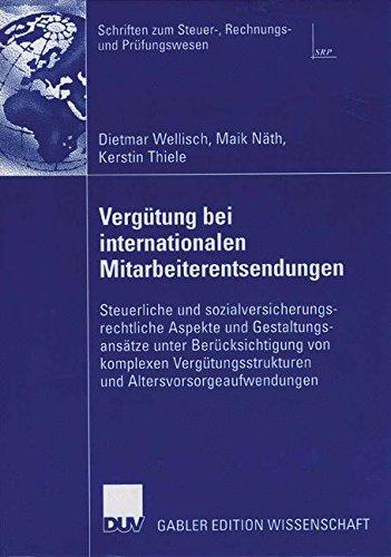 Vergütung bei Internationalen Mitarbeiterentsendungen: Steuerliche und Sozialversicherungsrechtliche Aspekte und Gestaltungsansätze unter ... und Prüfungswesen) (German Edition)