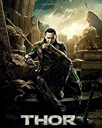 "Thor: The Dark World, Loki, Marvel Comics, Superheroes, Journal for Writing , Sketchbook (130 Pages, 8"" x 10"", in lines with a margin), College Ruled, ... Gift  for Men Girls Teens Students Adults"