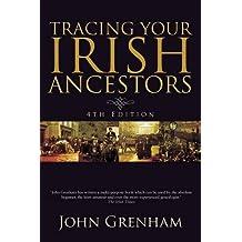 By John Grenham Tracing Your Irish Ancestors (4th edition)