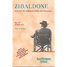 Film in Italien: Heft 37 / Frühjahr 2004 (Zibaldone / Zeitschrift für italienische Kultur der Gegenwart)