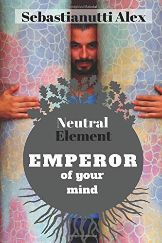 Neutral Element: EMPEROR of your mind