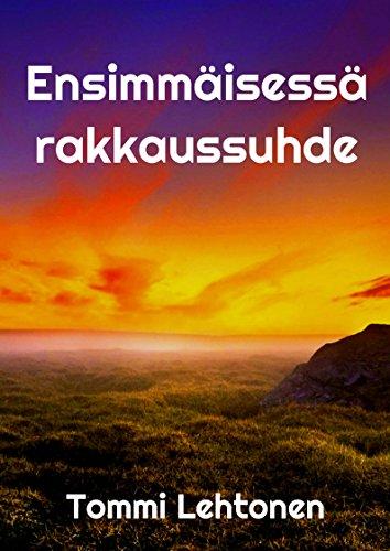 Ensimmaisessa rakkaussuhde (Finnish Edition) por Tommi  Lehtonen