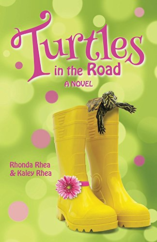 Turtles in the Road: A Novel by [Rhea, Kaley, Rhea, Rhonda]