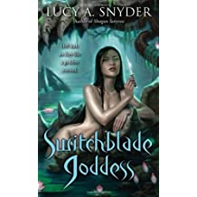 Switchblade Goddess by Lucy A. Snyder (2011-12-27)