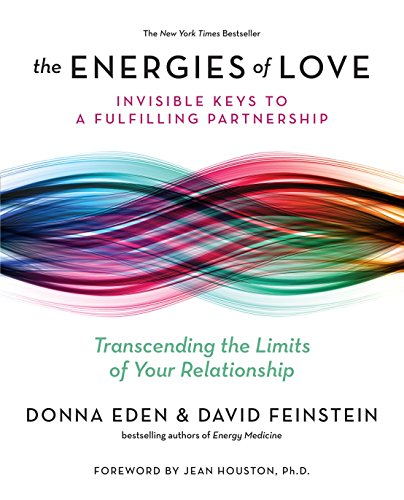 The Energies of Love: Invisible Keys to a Fulfilling Partnership por Donna Eden