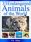 33 Endangered Animals of the World (Cool Facts and Picture Book Series for Kids) (English Edition)