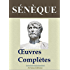 Sénèque : Oeuvres complètes illustrées (31 titres annotés et complétés)