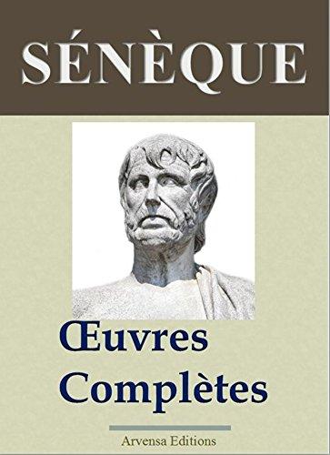 Sénèque : Oeuvres complètes illustrées (31 titres annotés et complétés) par Sénèque