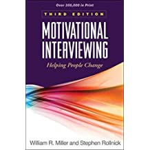 Motivational Interviewing: Helping People Change (Applications of Motivational Interviewing (Hardcover))