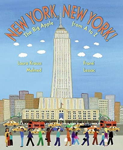 New York, New York!: The Big Apple from A to Z por Laura Krauss Melmed
