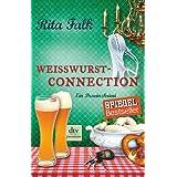Weißwurstconnection: Ein Provinzkrimi (Franz Eberhofer)