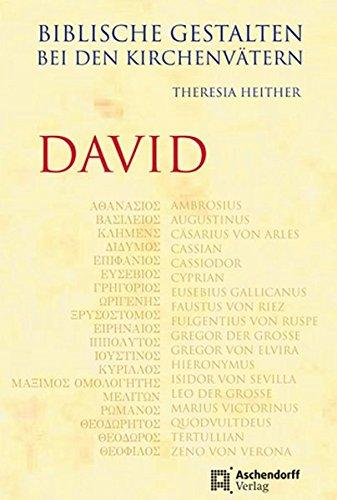 Biblische Gestalten bei den Kirchenvätern - David