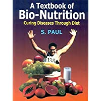 A Textbook of Bio Nutrition Curing Diseases Through Diet (PB 2018)