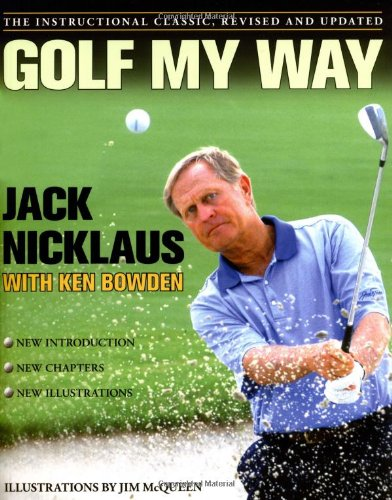Golf My Way: The Instructional Classic, Revised and Updated por Jack Nicklaus
