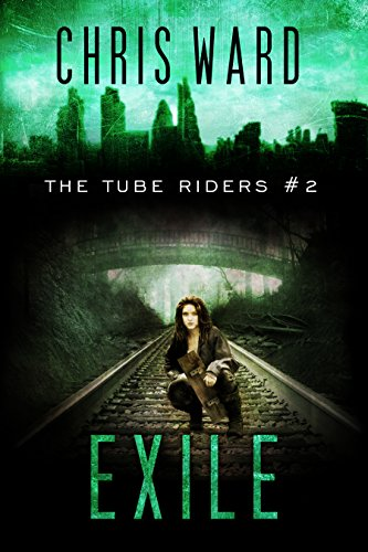 The Tube Riders: Exile (The Tube Riders #2) (English Edition) (Tube Serie)