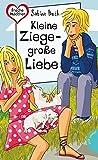 Kleine Ziege – große Liebe (Freche Mädchen – freche Bücher!, Band 50250)