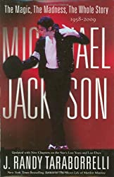 Michael Jackson: The Magic, The Madness, The Whole Story, 1958-2009 by J. Randy Taraborrelli (2009-08-05)