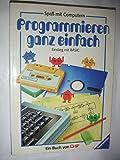 Programmieren, ganz einfach. Einstieg mit BASIC - Brian Reffin Smith