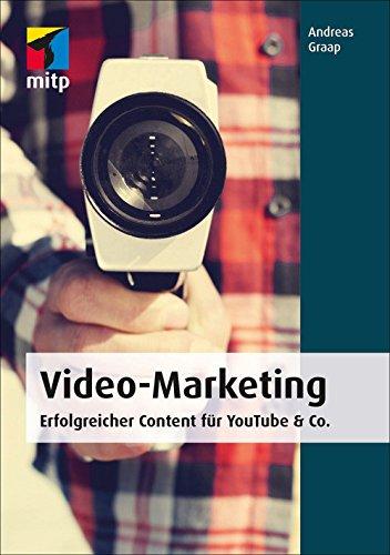 Video-Marketing (mitp Business): Erfolgreicher Content für YouTube & Co.
