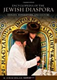 Encyclopedia of the Jewish Diaspora: Origins, Experiences, and Culture