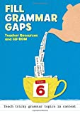 Fill Grammar Gaps – Year 6 Fill Grammar Gaps: Teacher Resources with CD-ROM (Closing Gaps)