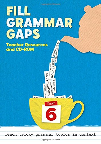 Fill Grammar Gaps – Year 6 Fill Grammar Gaps: Teacher Resources with CD-ROM (Closing Gaps)