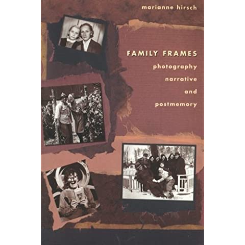 [(Family Frames: Photography, Narrative and Postmemory)] [Author: Marianne Hirsch] published on (February, 2012)