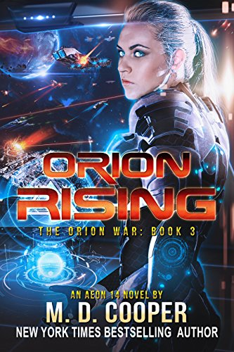 Orion Rising: A Military Science Fiction Space Opera Epic (Aeon 14: The Orion War Book 3)
