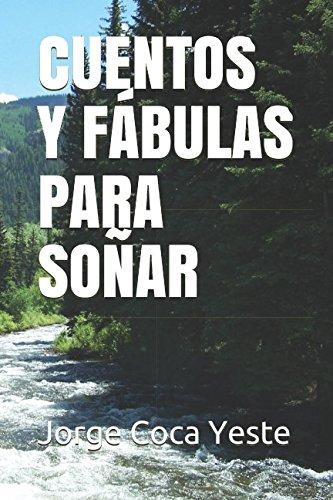 CUENTOS Y FÁBULAS PARA SOÑAR por Jorge Coca Yeste