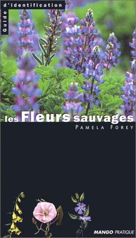 LES FLEURS SAUVAGES par Pamela Forey