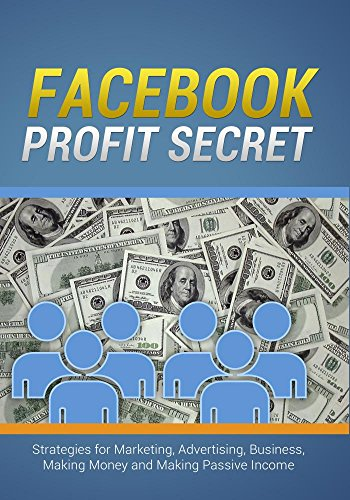 facebook-profit-secrets-strategies-for-marketing-advertising-business-making