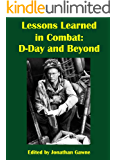 Lessons Learned in Combat: D-Day and Beyond (English Edition)